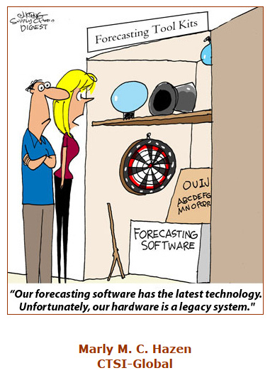 "cartoon of two people looking at a dart board and crystal ball. The caption reads, ""Our forecasting software has the latest technology.  Unfortunatly, our hardwared is a legacy system."""
